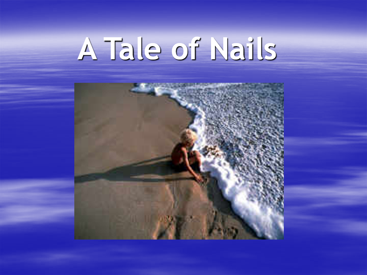 A Tale of Nails