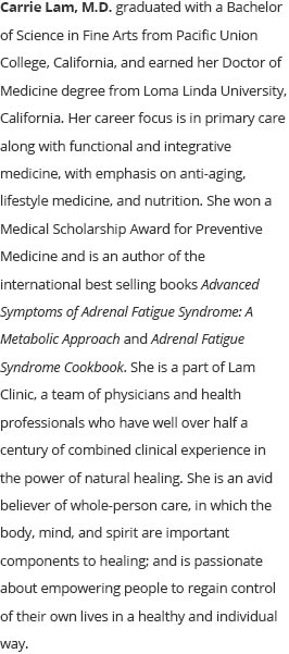 Read more about Carrie Lam, MD and how she helps with Adrenal Fatigue
