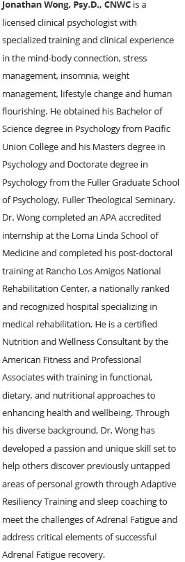 Read more about Dr. Wong and how he helps with Adrenal Fatigue