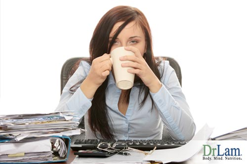Stress Facts: Using caffeine and other stimulants to prop up the body masks the way stress can be part of some extreme fatigue causes