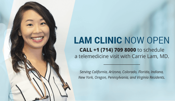 Lam Clinic Now Open! Call +1 (714) 709 8000 to schedule a telemedicine visit with Carrie Lam, MD.