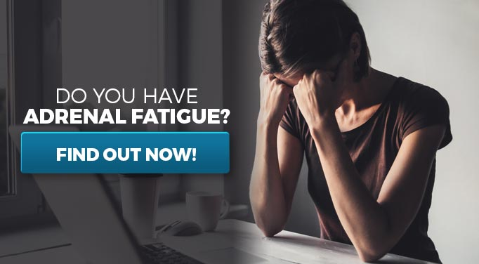 Do you Adrenal Fatigue? Find out now!