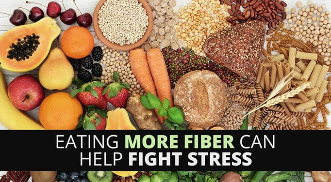 Discover the Benefits of a High-Fiber Diet When It Comes to Dealing with Stress