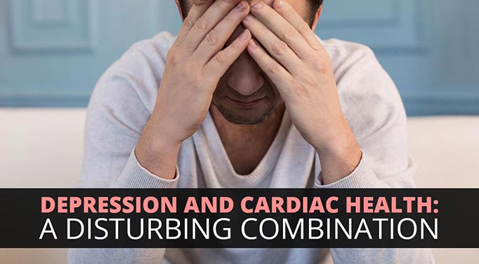 Depression and Cardiac Health: A Disturbing Combination