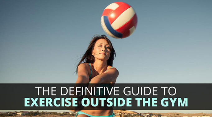The Definitive Guide to Exercise Outside the Gym