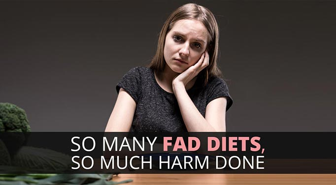 fad diets and they harmful your health Are you into fad diets you think you just want to be fit but, how can it be risky or dangerous to your health find out more below fad diets can be best described as a quick means of weight loss that are often only popular for a brief period of time.